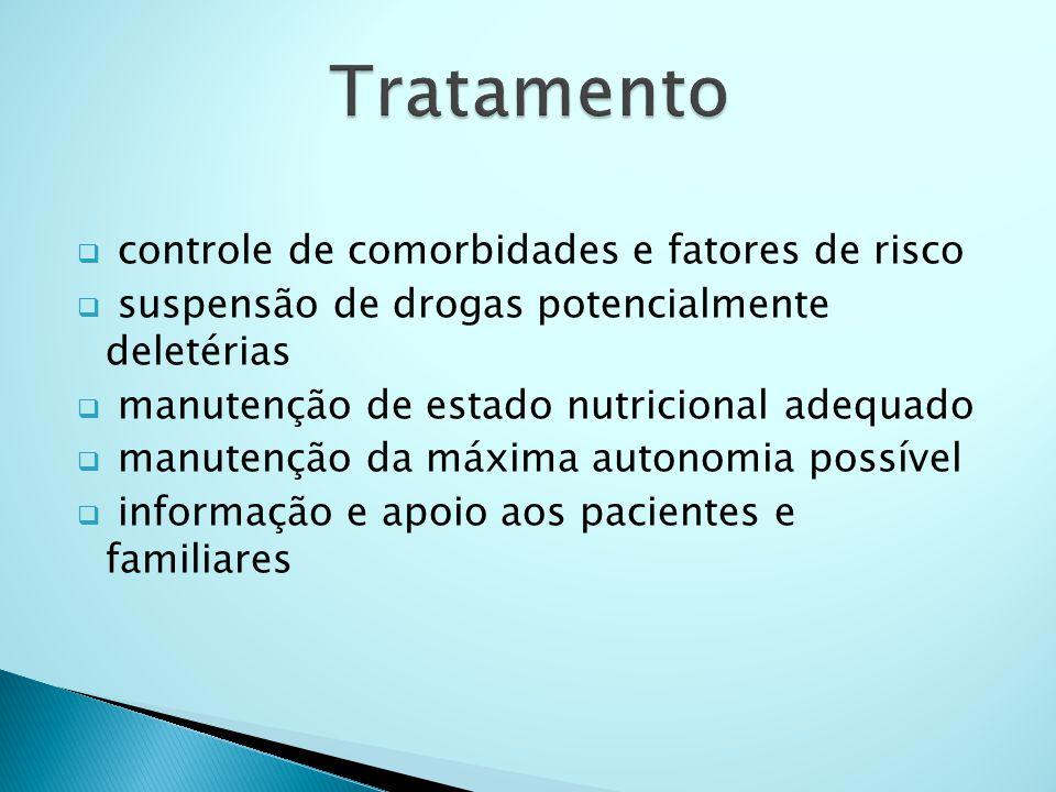  controle de comorbidades e fatores de risco  suspensão de drogas potencialmente deletérias  manutenção de estado nutricional adequado  manutenção