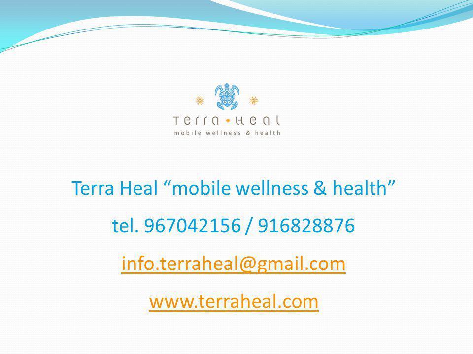 """Terra Heal """"mobile wellness & health"""" tel. 967042156 / 916828876 info.terraheal@gmail.com www.terraheal.com info.terraheal@gmail.com www.terraheal.com"""