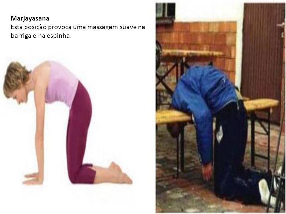 Marjayasana Esta posição provoca uma massagem suave na barriga e na espinha.