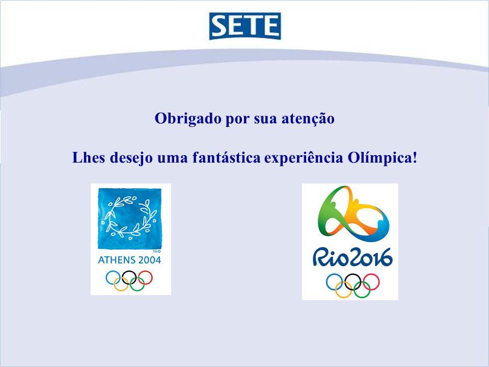 Obrigado por sua atenção Lhes desejo uma fantástica experiência Olímpica!