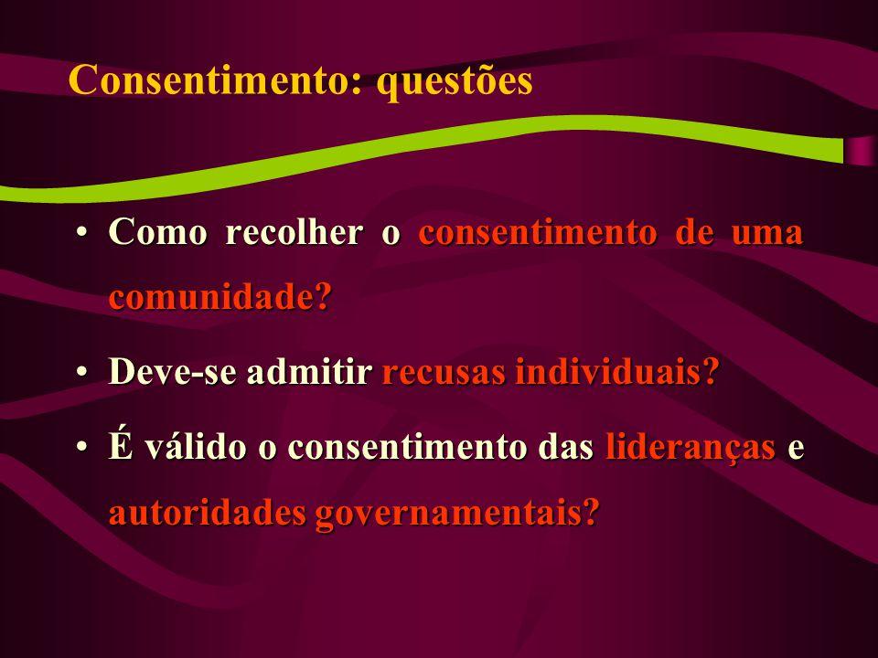 Consentimento: questões Como recolher o consentimento de uma comunidade?Como recolher o consentimento de uma comunidade.