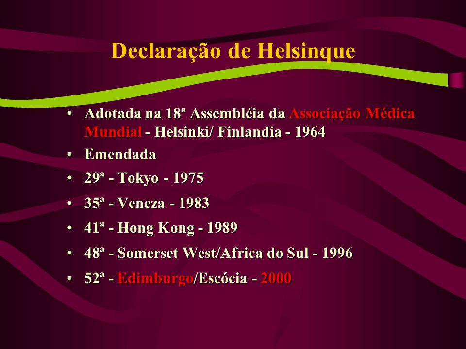 Declaração de Helsinque Adotada na 18ª Assembléia da Associação Médica Mundial - Helsinki/ Finlandia - 1964Adotada na 18ª Assembléia da Associação Médica Mundial - Helsinki/ Finlandia - 1964 EmendadaEmendada 29ª - Tokyo - 197529ª - Tokyo - 1975 35ª - Veneza - 198335ª - Veneza - 1983 41ª - Hong Kong - 198941ª - Hong Kong - 1989 48ª - Somerset West/Africa do Sul - 199648ª - Somerset West/Africa do Sul - 1996 52ª - Edimburgo/Escócia - 200052ª - Edimburgo/Escócia - 2000