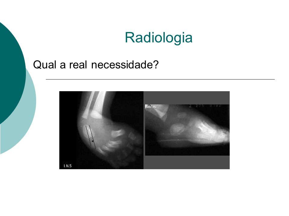 Radiologia Qual a real necessidade?