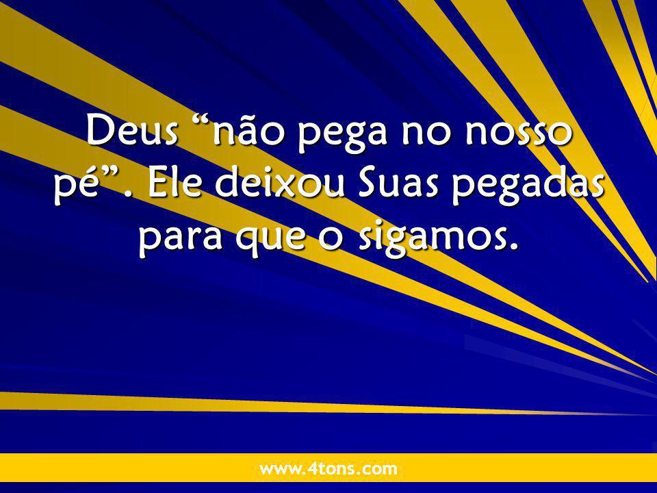 Pensamentos de Marcelo Augusto de Carvalho 1 Deus não pega no nosso pé .