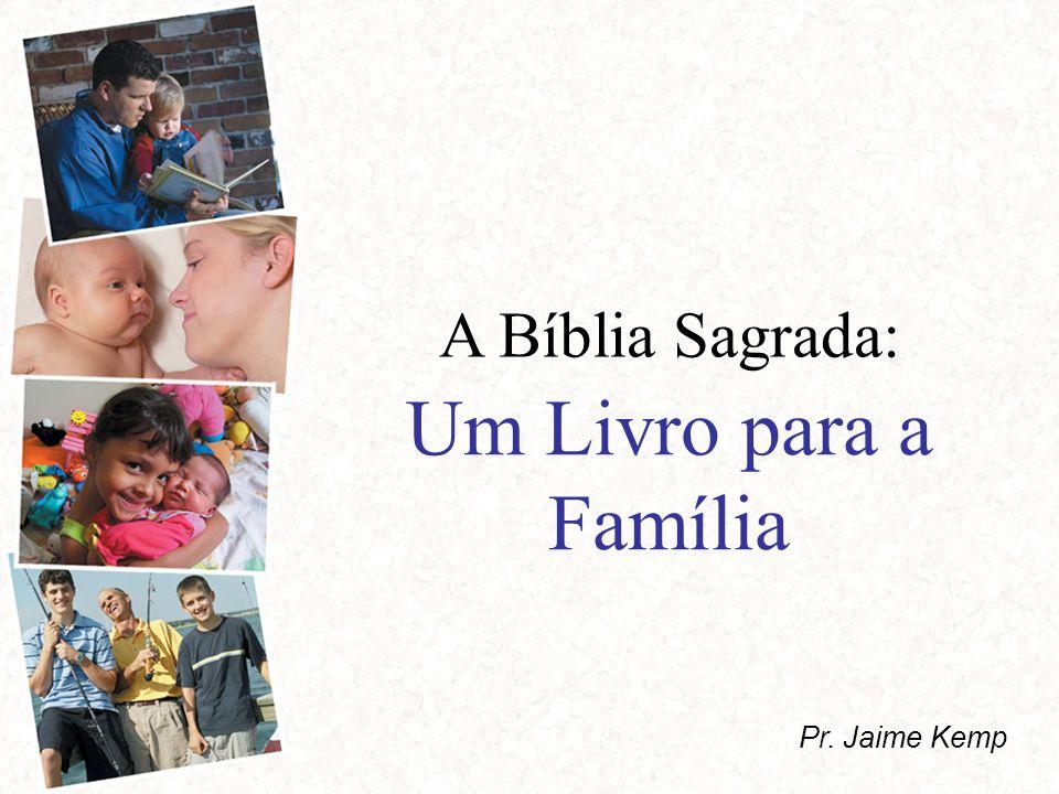 A Bíblia Sagrada: Pr. Jaime Kemp Um Livro para a Família