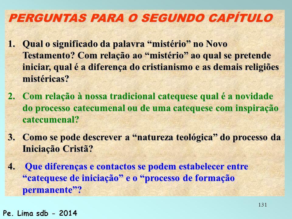 131 PERGUNTAS PARA O SEGUNDO CAPÍTULO 1.Qual o significado da palavra mistério no Novo Testamento.