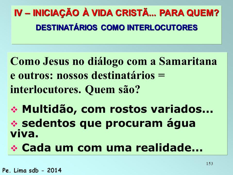 153 IV – INICIAÇÃO À VIDA CRISTÃ...PARA QUEM.