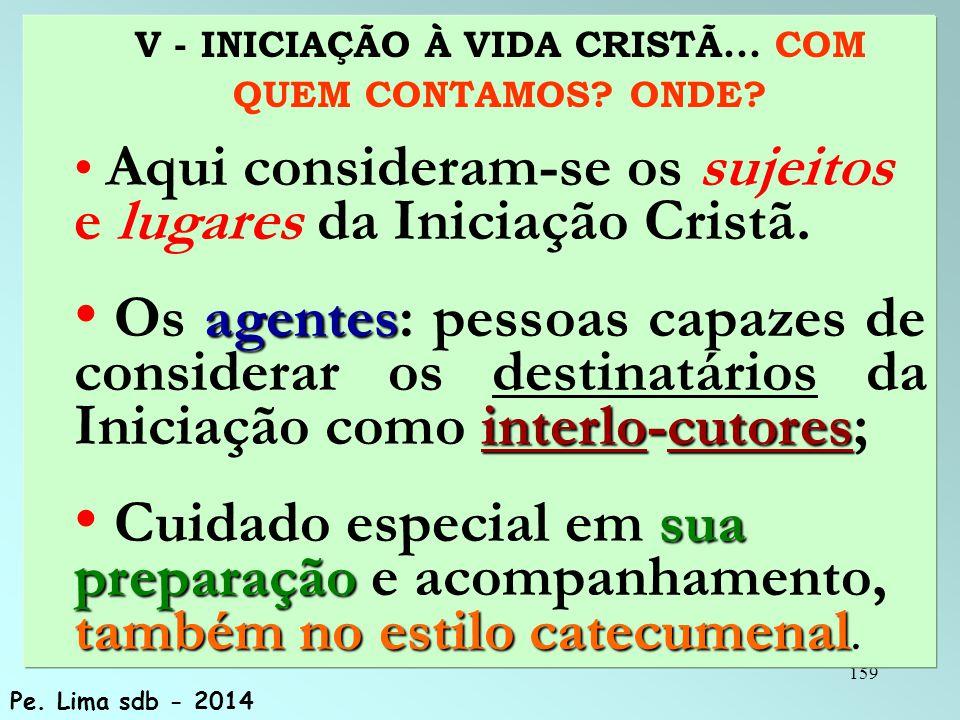 159 V - INICIAÇÃO À VIDA CRISTÃ...COM QUEM CONTAMOS.
