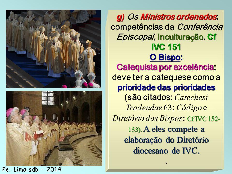 171 g) Ministros ordenados incultura ç ãoCf IVC 151 g) Os Ministros ordenados: competências da Conferência Episcopal, incultura ç ão.
