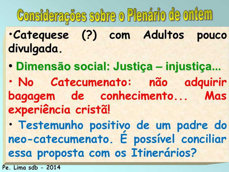 189 Catequese (?) com Adultos pouco divulgada.Dimensão social: Justiça – injustiça...