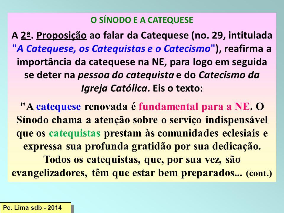 O SÍNODO E A CATEQUESE A 2ª.Proposição ao falar da Catequese (no.
