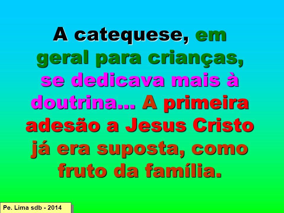 A catequese, em geral para crianças, se dedicava mais à doutrina...