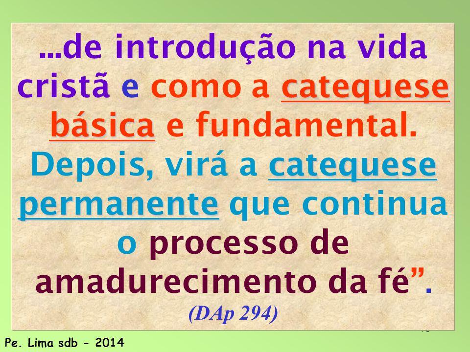 76 catequese básica catequese permanente...de introdução na vida cristã e como a catequese básica e fundamental.