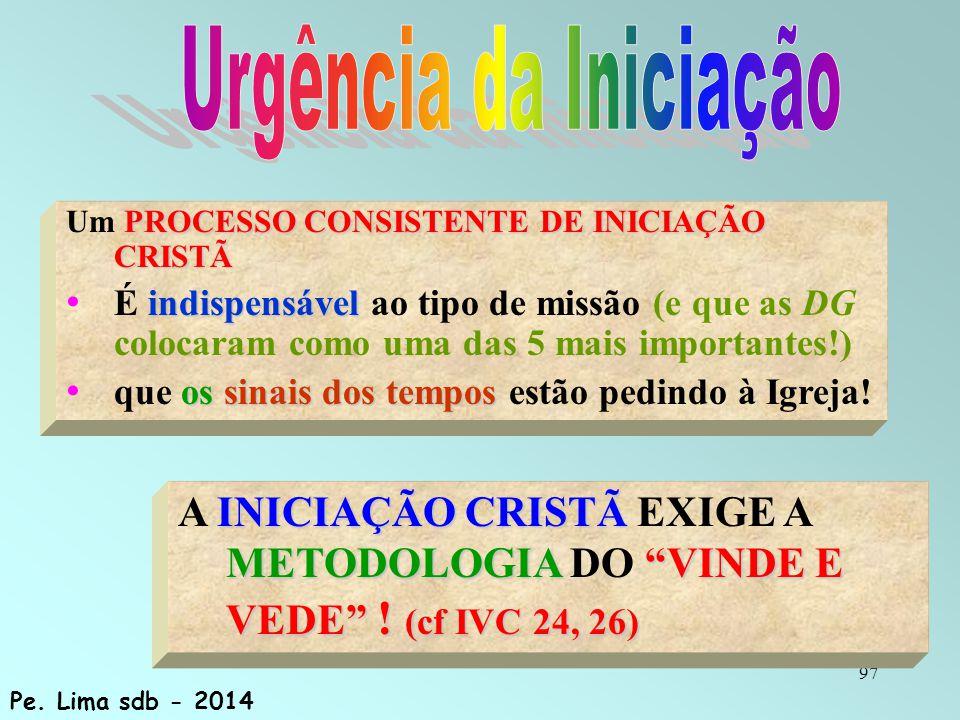 97 INICIAÇÃO CRISTÃ METODOLOGIA VINDE E VEDE .