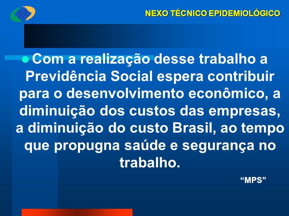 Com a realização desse trabalho a Previdência Social espera contribuir para o desenvolvimento econômico, a diminuição dos custos das empresas, a dimin