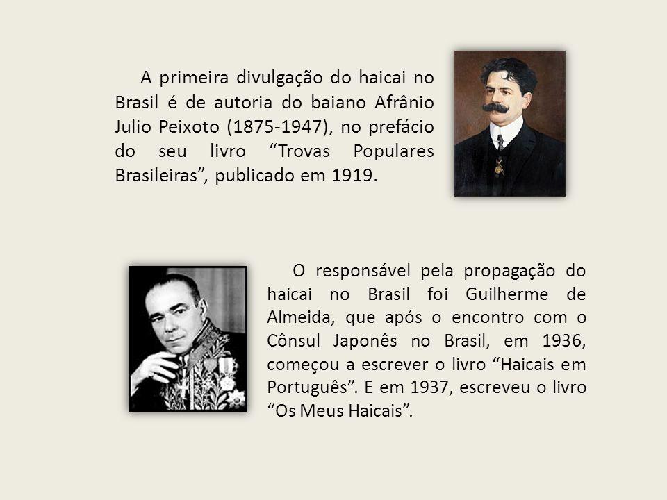 """A primeira divulgação do haicai no Brasil é de autoria do baiano Afrânio Julio Peixoto (1875-1947), no prefácio do seu livro """"Trovas Populares Brasile"""