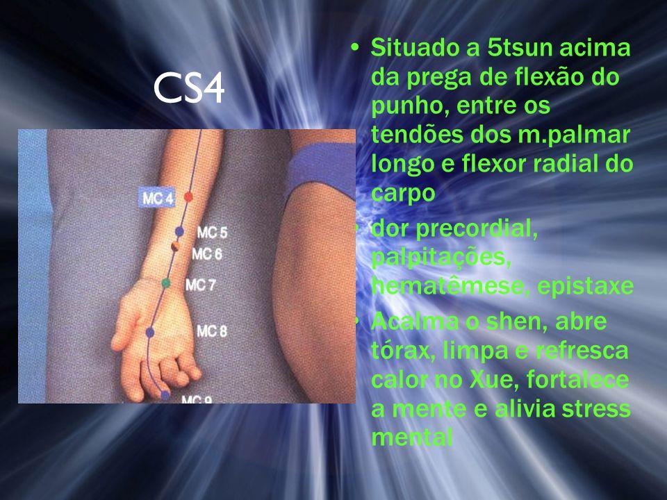 CS4 Situado a 5tsun acima da prega de flexão do punho, entre os tendões dos m.palmar longo e flexor radial do carpo dor precordial, palpitações, hemat