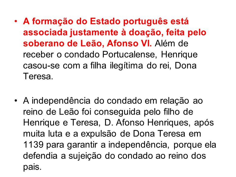 A formação do Estado português está associada justamente à doação, feita pelo soberano de Leão, Afonso VI. Além de receber o condado Portucalense, Hen