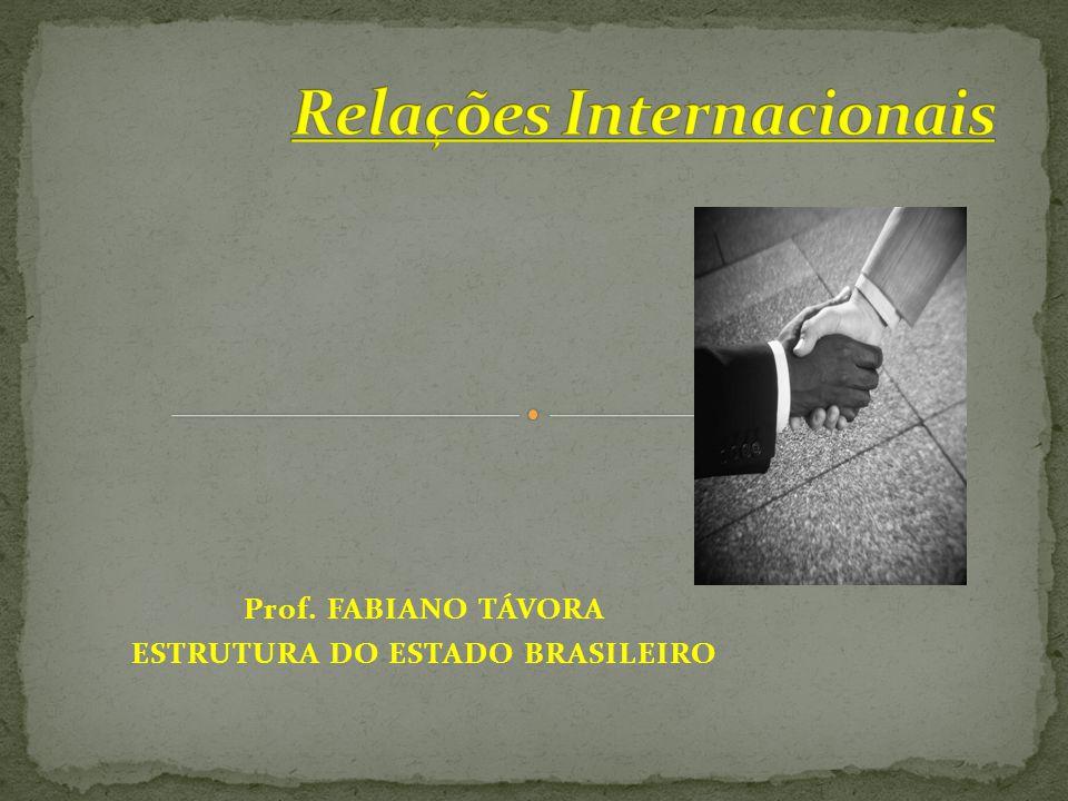 Prof. FABIANO TÁVORA ESTRUTURA DO ESTADO BRASILEIRO