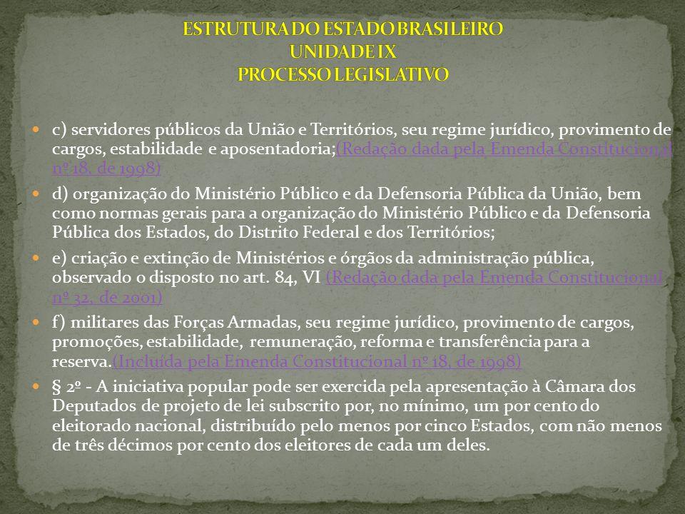 c) servidores públicos da União e Territórios, seu regime jurídico, provimento de cargos, estabilidade e aposentadoria;(Redação dada pela Emenda Const