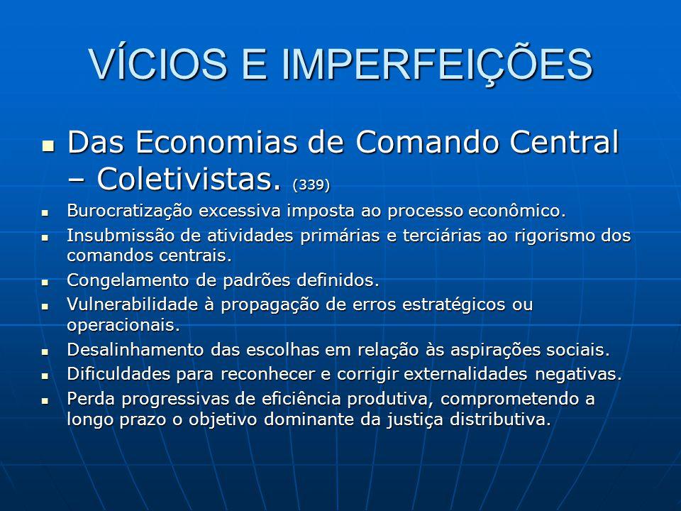 VÍCIOS E IMPERFEIÇÕES Das Economias de Comando Central – Coletivistas. (339) Das Economias de Comando Central – Coletivistas. (339) Burocratização exc