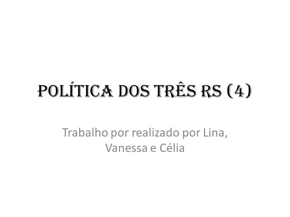 Política dos três Rs (4) Trabalho por realizado por Lina, Vanessa e Célia