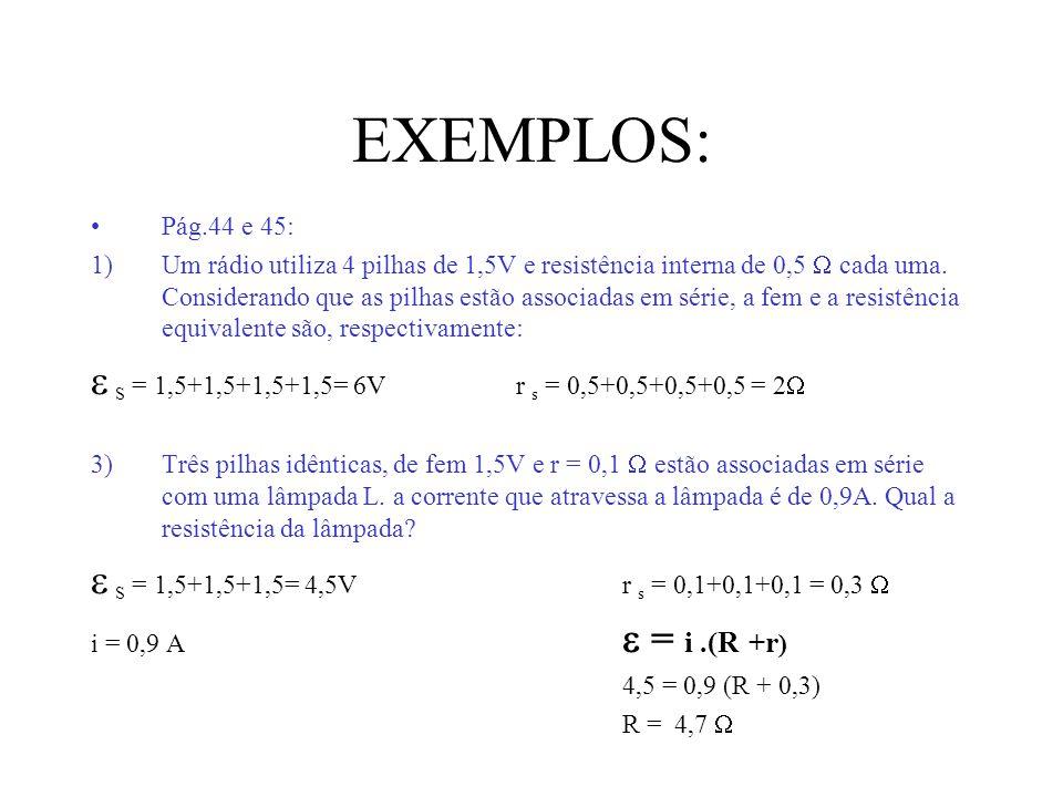 Associação de geradores Paralelo (Geradores iguais): mesmo U; i = i 1 + i 2 +i 3 +...