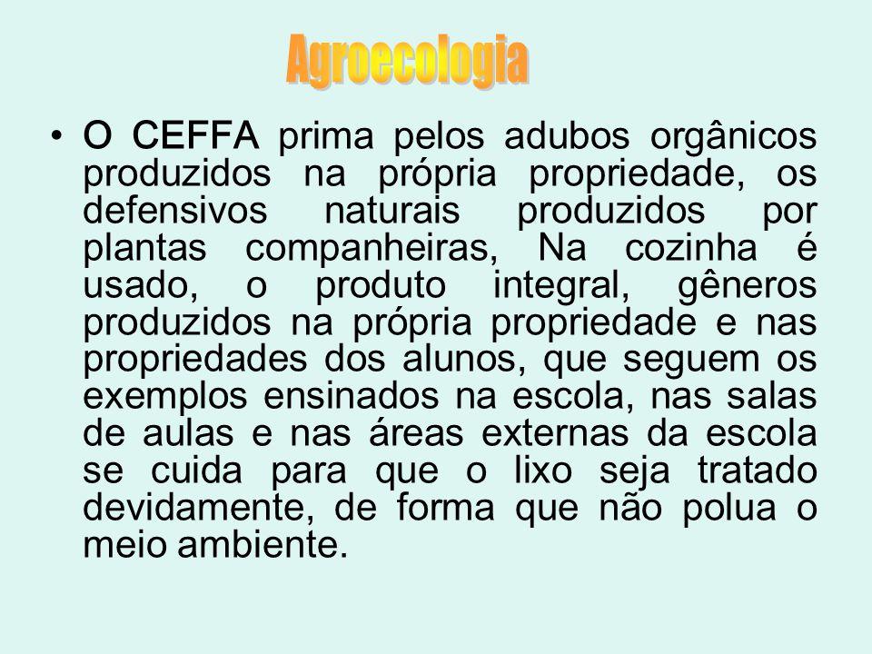 O CEFFA prima pelos adubos orgânicos produzidos na própria propriedade, os defensivos naturais produzidos por plantas companheiras, Na cozinha é usado