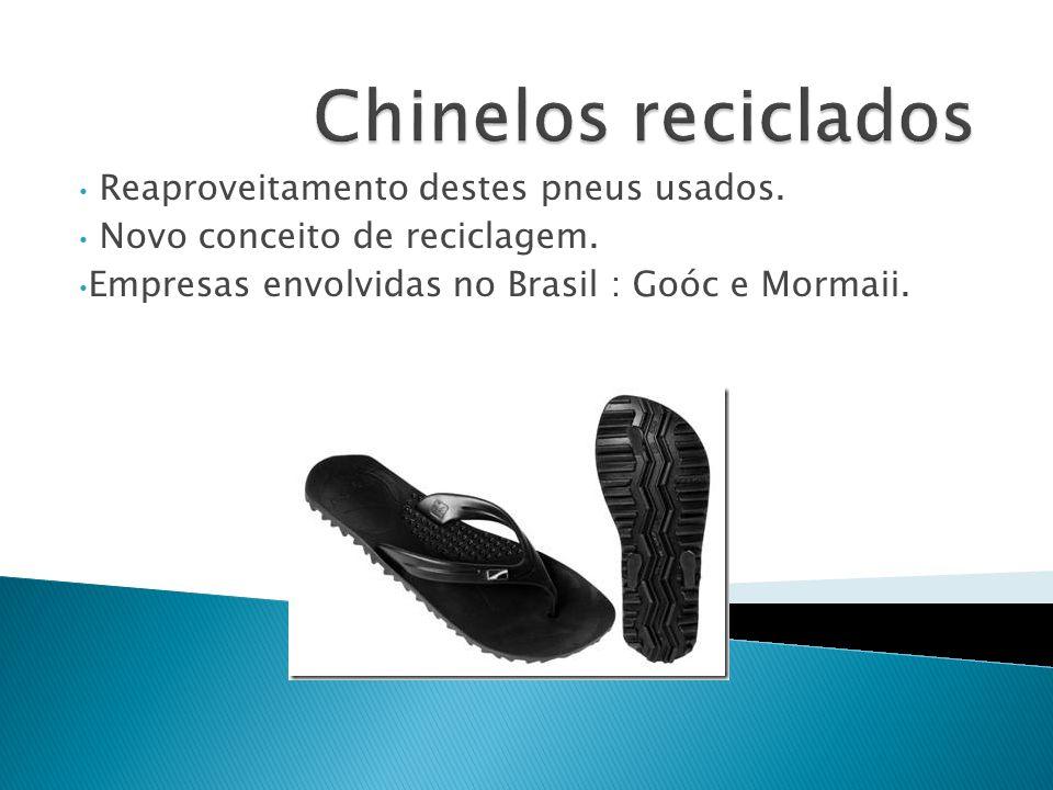 Reaproveitamento destes pneus usados. Novo conceito de reciclagem. Empresas envolvidas no Brasil : Goóc e Mormaii.