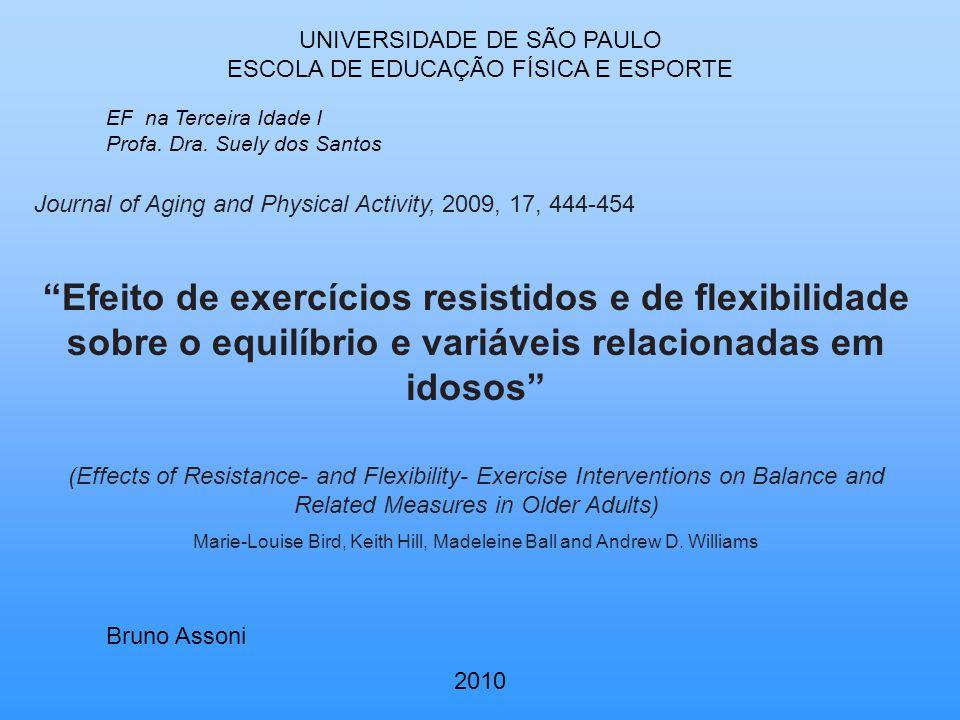 UNIVERSIDADE DE SÃO PAULO ESCOLA DE EDUCAÇÃO FÍSICA E ESPORTE EF na Terceira Idade I Profa.