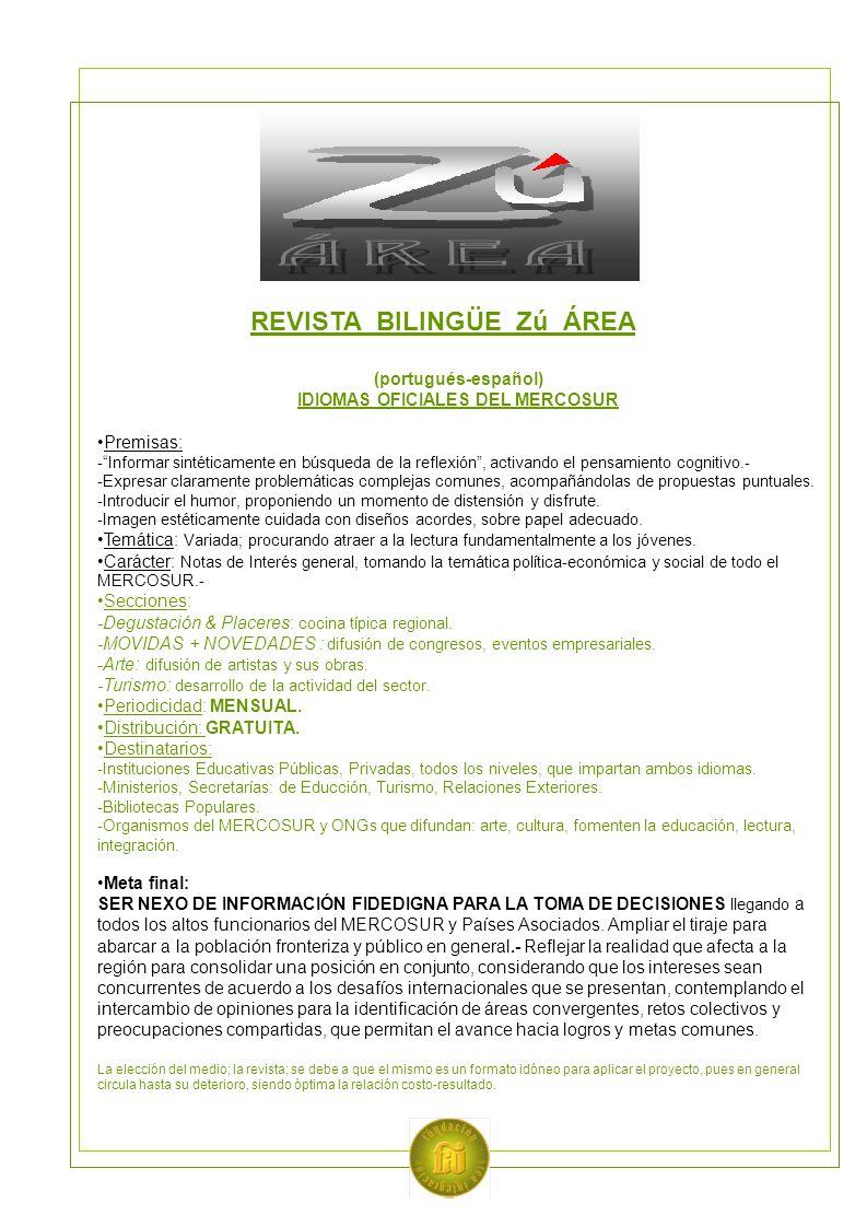 """REVISTA BILINGÜE Zú ÁREA (portugués-español) IDIOMAS OFICIALES DEL MERCOSUR Premisas: -""""Informar sintéticamente en búsqueda de la reflexión"""", activand"""