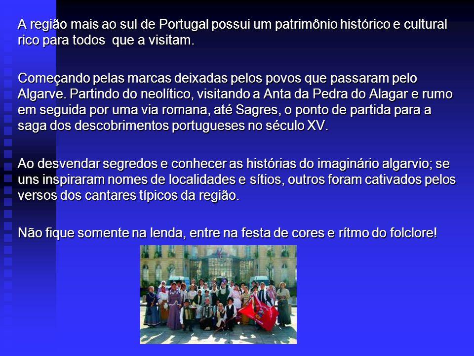 A região mais ao sul de Portugal possui um patrimônio histórico e cultural rico para todos que a visitam.