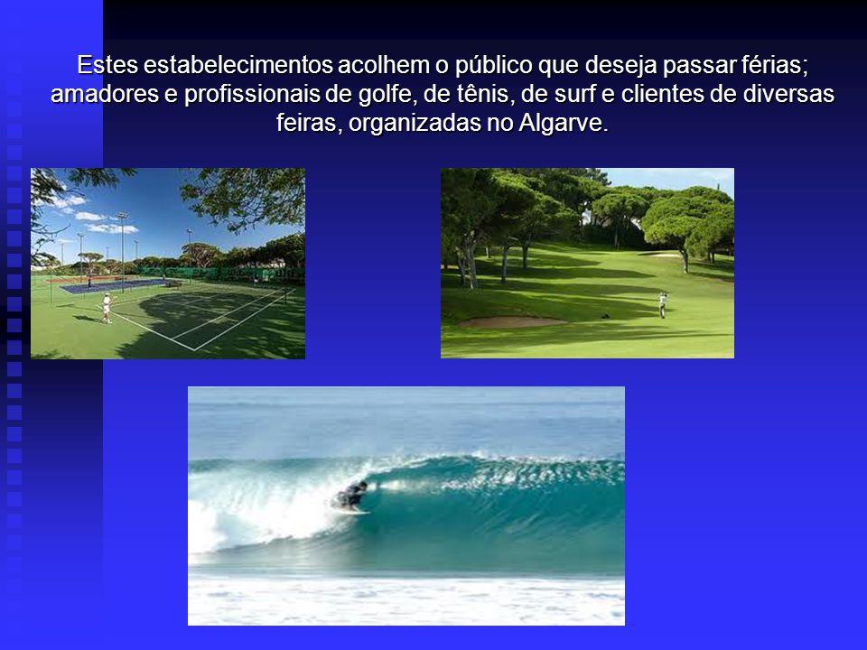 Estes estabelecimentos acolhem o público que deseja passar férias; amadores e profissionais de golfe, de tênis, de surf e clientes de diversas feiras, organizadas no Algarve.