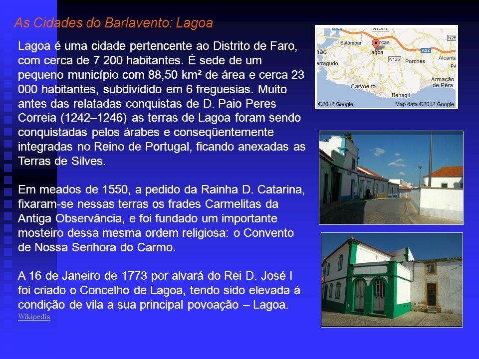 As Cidades do Barlavento: Lagoa Lagoa é uma cidade pertencente ao Distrito de Faro, com cerca de 7 200 habitantes.