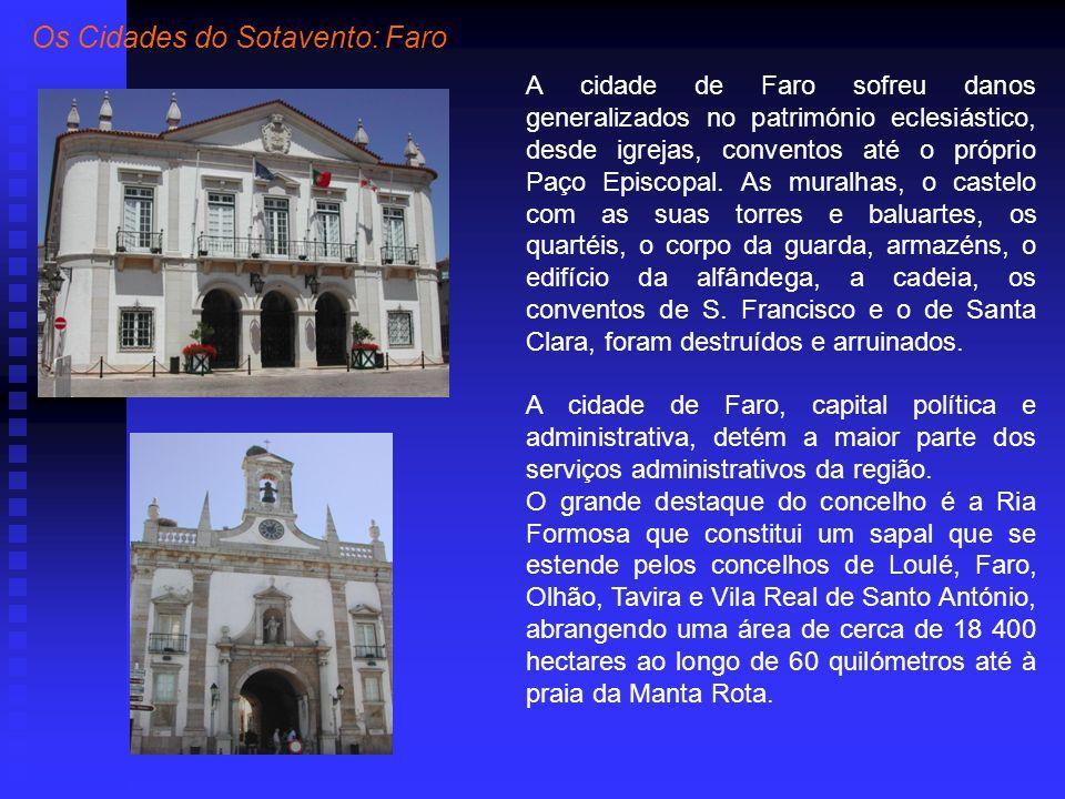 A cidade de Faro sofreu danos generalizados no património eclesiástico, desde igrejas, conventos até o próprio Paço Episcopal.