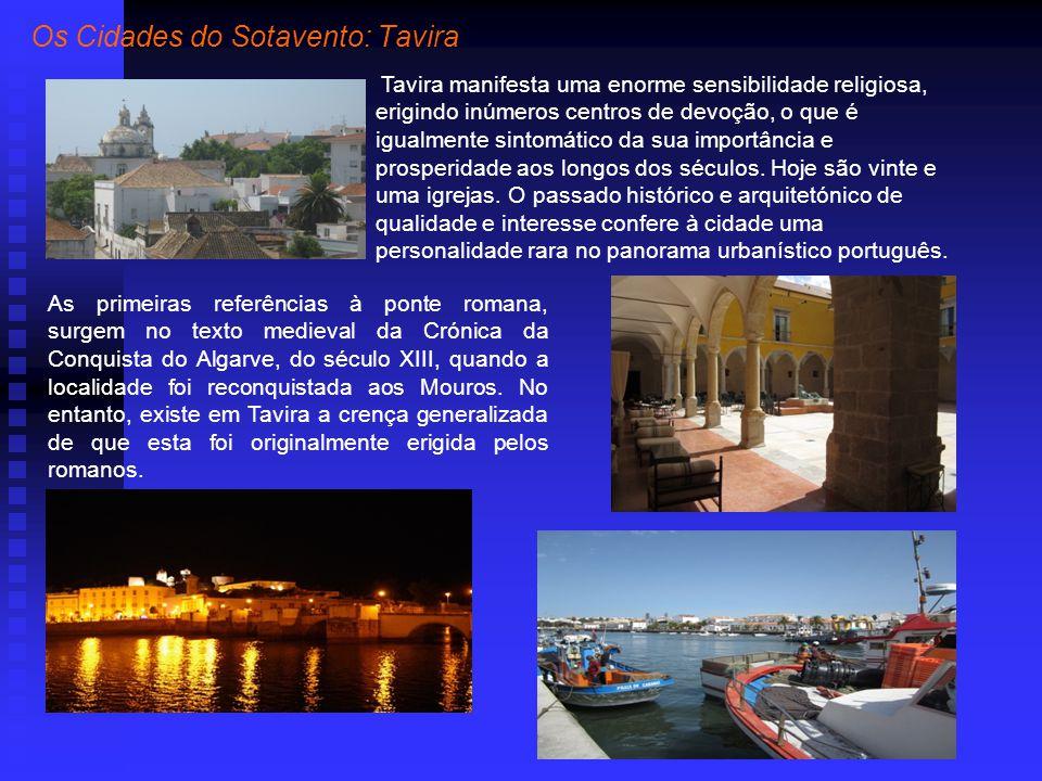 Tavira manifesta uma enorme sensibilidade religiosa, erigindo inúmeros centros de devoção, o que é igualmente sintomático da sua importância e prosperidade aos longos dos séculos.