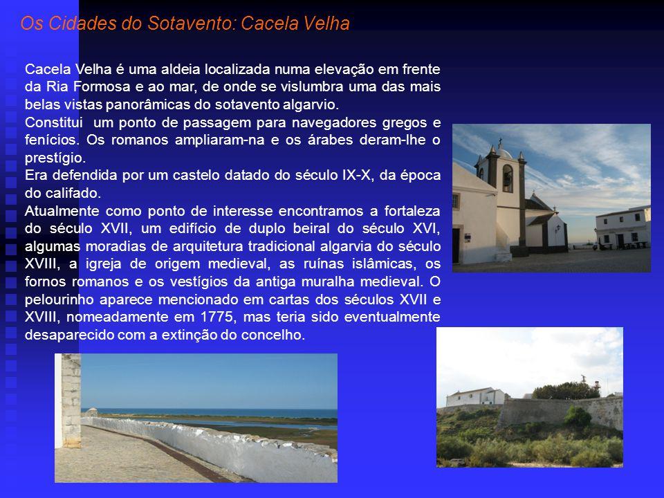 Cacela Velha é uma aldeia localizada numa elevação em frente da Ria Formosa e ao mar, de onde se vislumbra uma das mais belas vistas panorâmicas do sotavento algarvio.