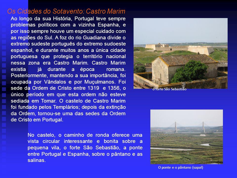 Ao longo da sua História, Portugal teve sempre problemas políticos com a vizinha Espanha, e por isso sempre houve um especial cuidado com as regiões do Sul.