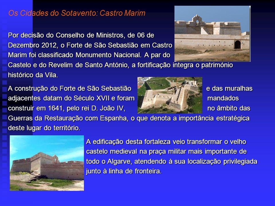 Por decisão do Conselho de Ministros, de 06 de Dezembro 2012, o Forte de São Sebastião em Castro Marim foi classificado Monumento Nacional.
