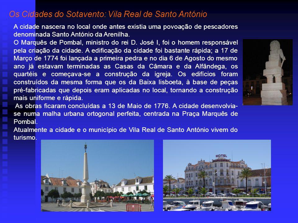 A cidade nascera no local onde antes existia uma povoação de pescadores denominada Santo António da Arenilha.
