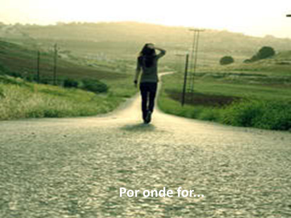Posso passar Pelo vale da sombra da morte Não temerei mal algum Estarás comigo.