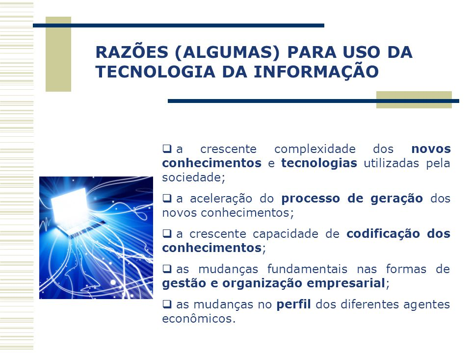 Capa a Obra RAZÕES (ALGUMAS) PARA USO DA TECNOLOGIA DA INFORMAÇÃO  a crescente complexidade dos novos conhecimentos e tecnologias utilizadas pela soc