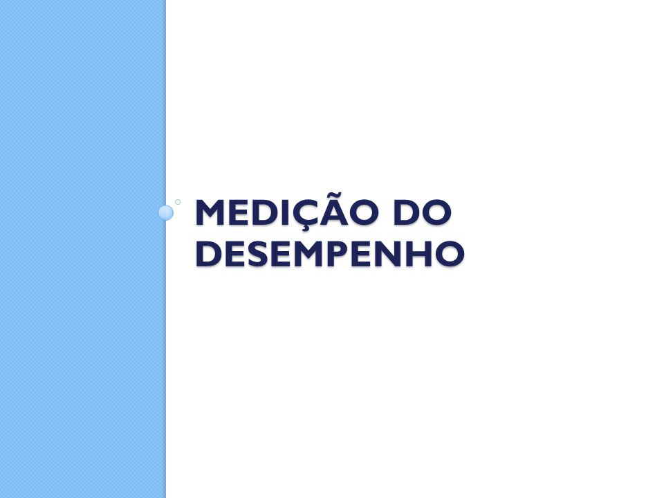 MEDIÇÃO DO DESEMPENHO