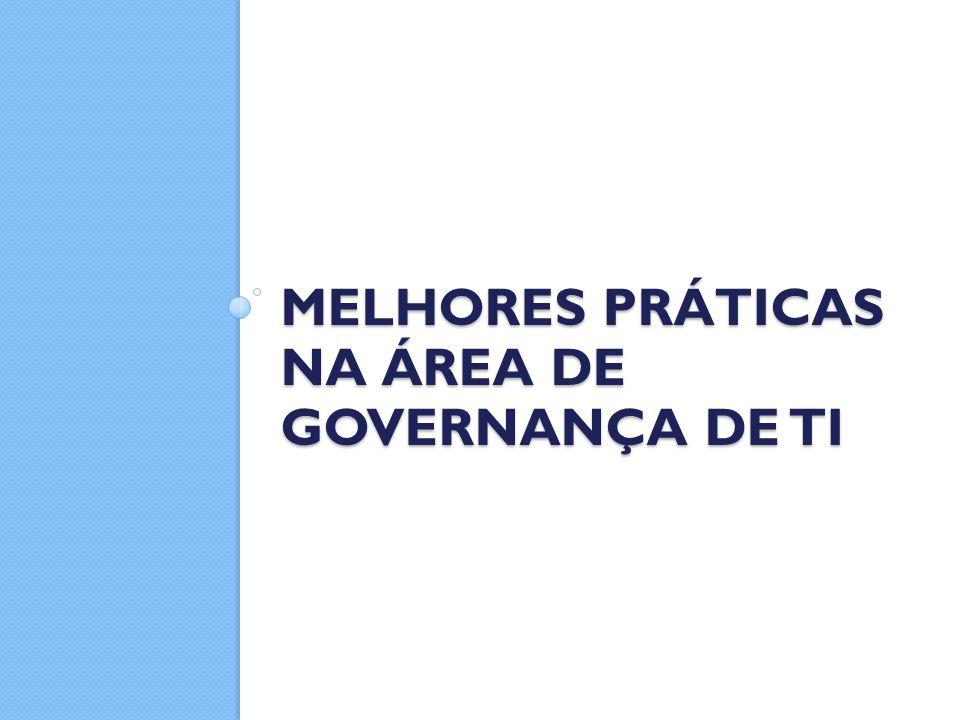 MELHORES PRÁTICAS NA ÁREA DE GOVERNANÇA DE TI
