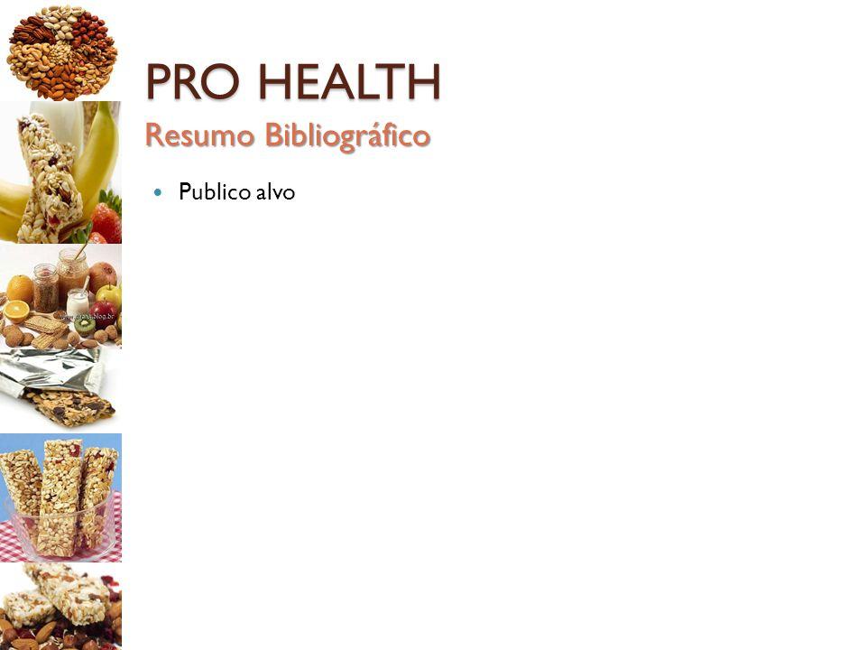 PRO HEALTH MERCADO No Brasil 2011: ◦ Faturamento: R$ 200 a 300 milhões ◦ Crescimento em relação 2010: 7% ◦ Tabela1: Árvore de decisão Resumo Bibliográfico