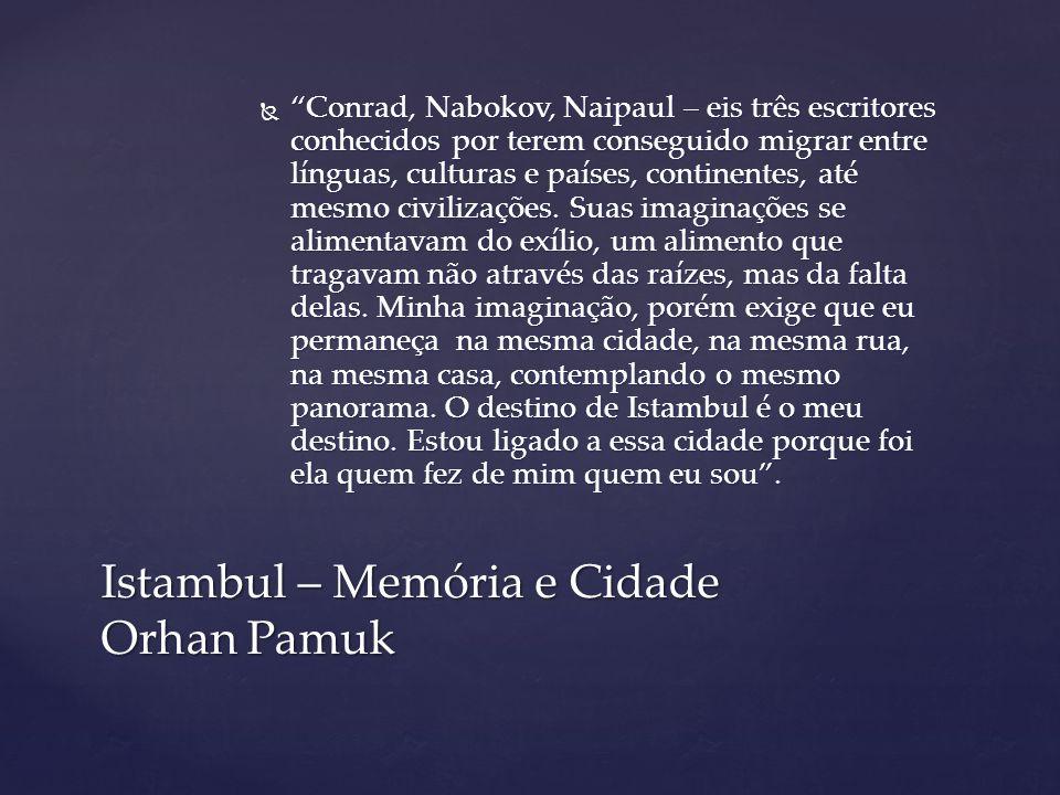 """ """"Conrad, Nabokov, Naipaul – eis três escritores conhecidos por terem conseguido migrar entre línguas, culturas e países, continentes, até mesmo civi"""