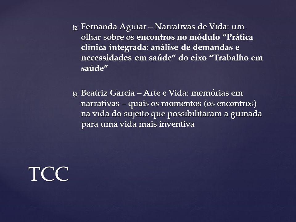 """ Fernanda Aguiar – Narrativas de Vida: um olhar sobre os encontros  Fernanda Aguiar – Narrativas de Vida: um olhar sobre os encontros no módulo """"Prá"""