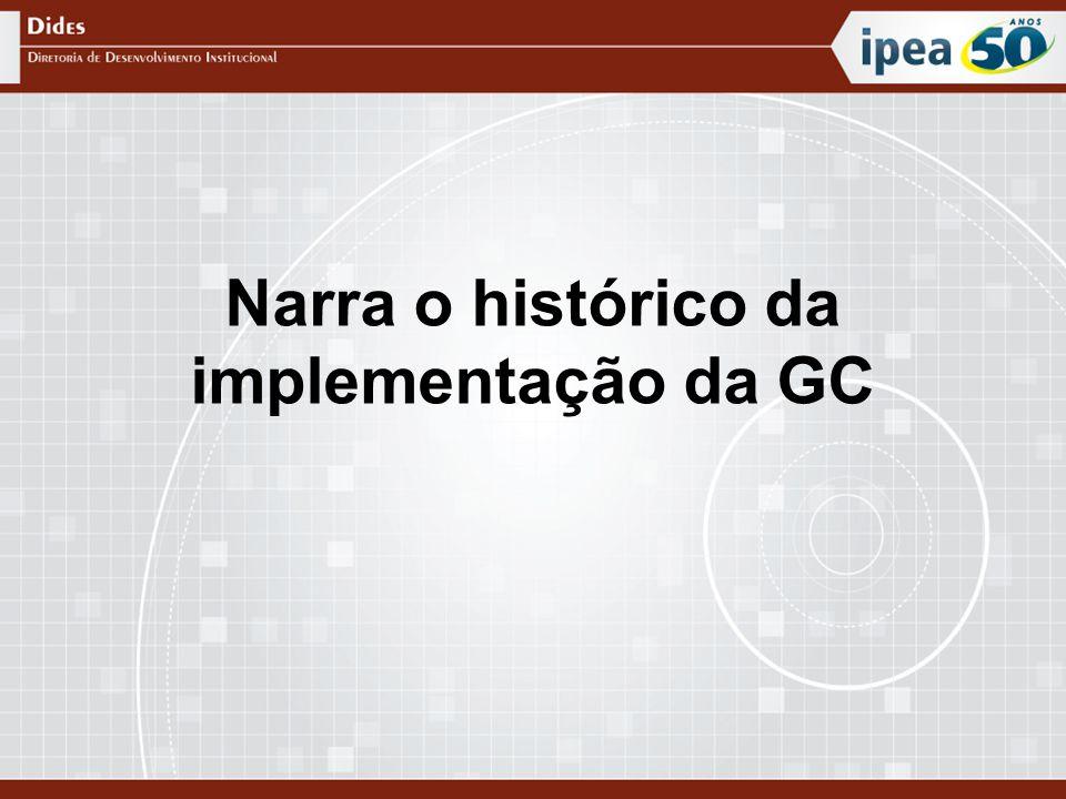 Narra o histórico da implementação da GC