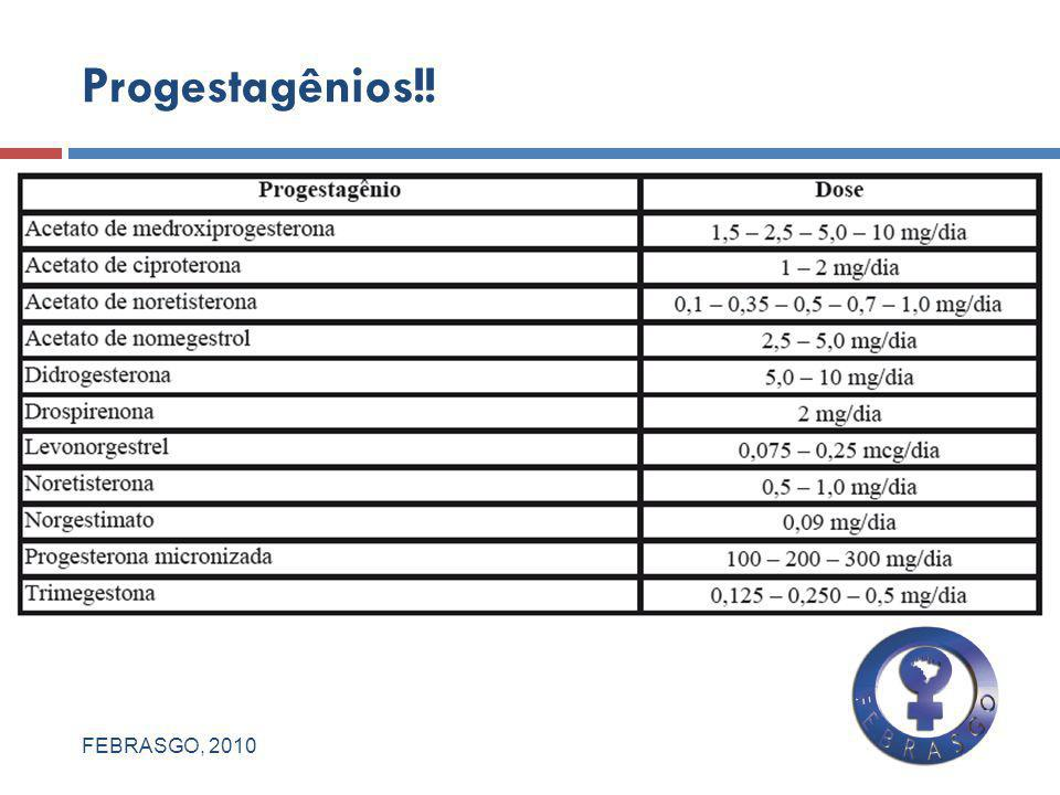 Progestagênios!! FEBRASGO, 2010