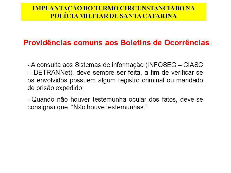 IMPLANTAÇÃO DO TERMO CIRCUNSTANCIADO NA POLÍCIA MILITAR DE SANTA CATARINA Providências comuns aos Boletins de Ocorrências - A consulta aos Sistemas de